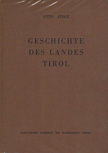 Geschichte des Landes Tirol. Quellen und Literatur: Otto. STOLZ
