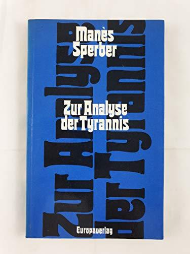 9783203505305: Zur Analyse der Tyrannis ; Das Unglück, begabt zu sein: 2 sozialpsychologische Essays (German Edition)