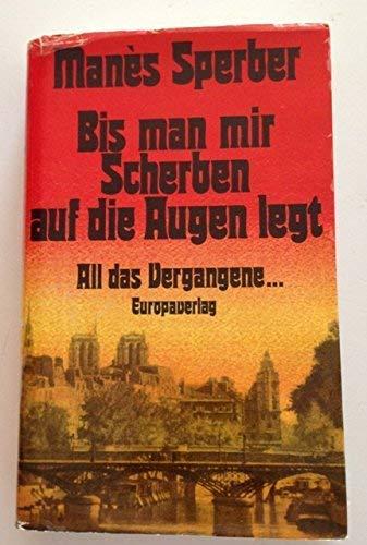 9783203506425: Bis man mir Scherben auf die Augen legt: [Lebenserinnerungen 1933-75] (All das Vergangene--) (German Edition)