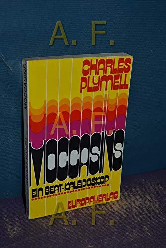 Moccasins Ein Beat-Kaleidoskop: Charles Plymell