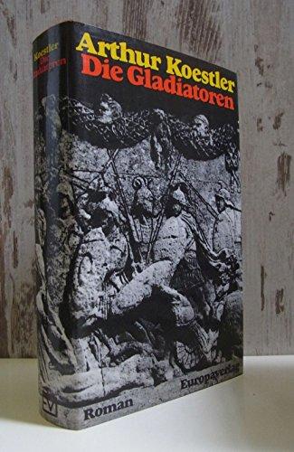 Die Gladiatoren: Koestler, Arthur.