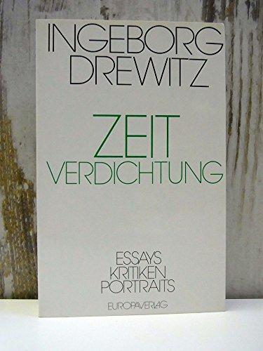 Zeitverdichtung. Essays, Kritiken, Portraits. Gesammelt aus zwei Jahrzehnten. - Drewitz, Ingeborg