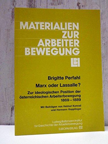 Materialien zur Arbeiterbewegung Nr. 22, Marx oder Lasalle? Zur ideologischen Position der ö...