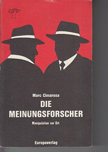 9783203509655: Die Meinungsforscher: Manipulation vor Ort : ein Tatsachenroman