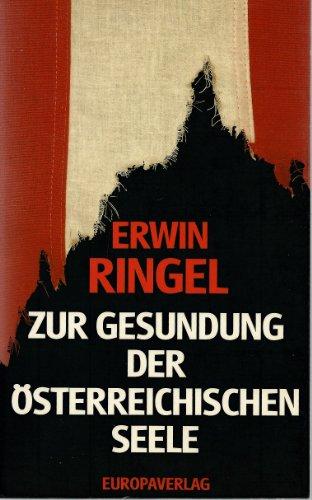 Zur Gesundung der österreichischen Seele: Ringel, Erwin