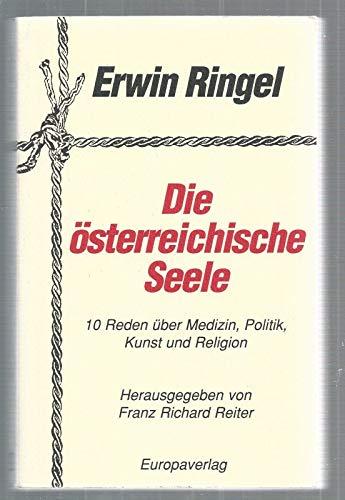 Die österreichische Seele. 10 Reden über Medizin,: Ringel, Erwin