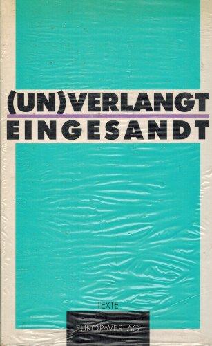 Un)verlangt eingesandt. Texte: Jahn, Karin (Hrsg.)