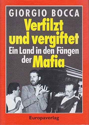 9783203512129: Verfilzt und vergiftet. Ein Land in den Fängen der Mafia
