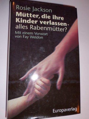 9783203512365: Mütter, die ihre Kinder verlassen - alles Rabenmütter?. Warum Frauen ihre Kinder verlassen