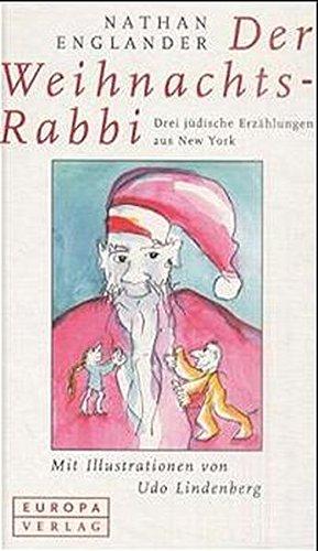 Der Weihnachtsrabbi. Drei jüdische Erzählungen aus New York. (9783203765181) by Nathan Englander; Udo Lindenberg