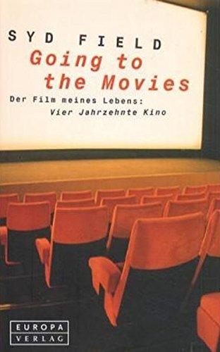 Going to the Movies. Der Film meines Lebens: Vier Jahrzehnte Kino. (3203770210) by Syd Field