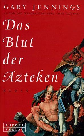 Das Blut der Azteken. (3203785501) by Gary Jennings