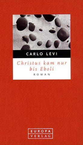 9783203795102: Christus kam nur bis Eboli. [Hardcover] by Carlo Levi