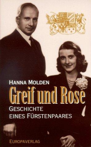 9783203800059: Greif und Rose: Geschichte eines Fürstenpaares (German Edition)