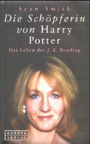9783203820439: Die Sch�pferin von Harry Potter. Das Leben der J. K. Rowling