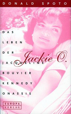 9783203820453: Jackie O. Das Leben der Jacqueline Bouvier Kennedy Onassis.
