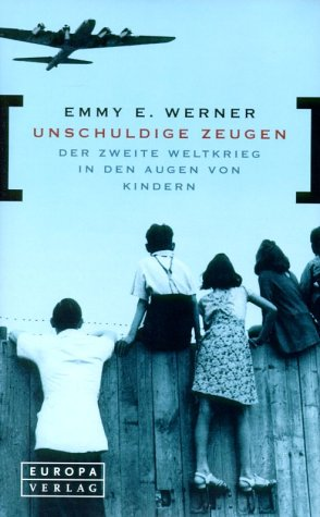 9783203840277: Unschuldige Zeugen. Der Zweite Weltkrieg in den Augen von Kindern.