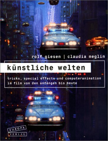 Künstliche Welten. (3203841142) by Giesen, Rolf; Meglin, Claudia; Whitlock, Albert; Harryhausen, Ray; Horak, Antonin