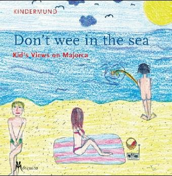 Kindermund: Don't wee in the sea: Unni Lindell