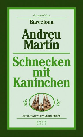 9783203852027: Barcelona - Andreu Martin - Schnecken mit Kaninchen