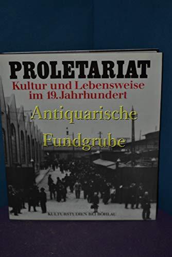 9783205005612: Proletariat: Kultur und Lebensweise im 19. Jahrhundert (Kulturstudien) (German Edition)