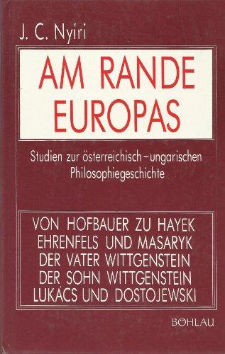 9783205005704: Am Rande Europas. Studien zur österreichisch-ungarischen Philosophiegeschichte