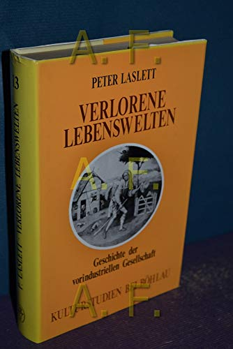 9783205012009: Verlorene Lebenswelten. Geschichte der vorindustriellen Gesellschaft.