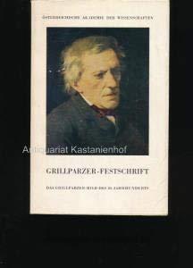 Das Grillparzer-Bild des 20. Jahrhunderts. Festschrift der Oesterreichischen Akademie der ...