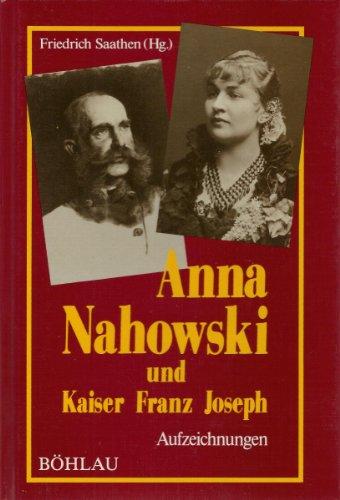 9783205050377: Anna Nahowski und Kaiser Franz Joseph: Aufzeichnungen