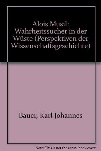 9783205051282: Alois Musil: Wahrheitssucher in der Wüste (Perspektiven der Wissenschaftsgeschichte) (German Edition)