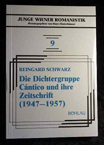 9783205052197: Die Dichtergruppe Cántico und ihre Zeitschrift (1947-1957): Ein Beispiel andalusischer Lyrik der Nachkriegszeit (Junge Wiener Romanistik)