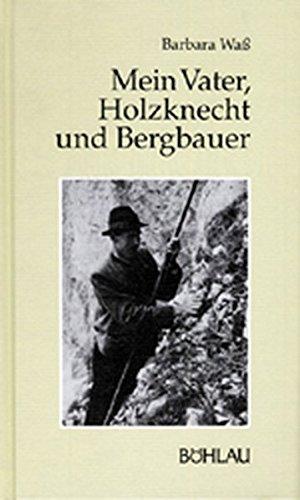9783205052555: Mein Vater, Holzknecht und Bergbauer