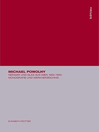 Michael Powolny Keramik und Glas aus Wien 1900 bis 1950: Frottier, Elisabeth: