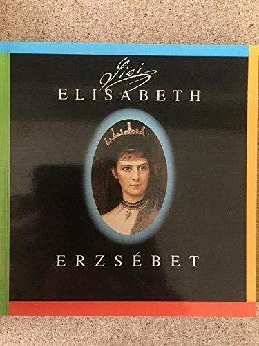 Elisabeth, Königin von Ungarn: Ausstellungskatalog, Museum Österreichischer Kultur, Eisenstadt