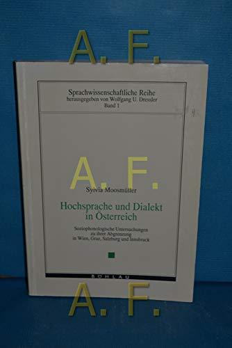 9783205054559: Hochsprache und Dialekt in Österreich: Soziophonologische Untersuchungen zu ihrer Abgrenzung in Wien, Graz, Salzburg und Innsbruck (Sprachwissenschaftliche Reihe) (German Edition)