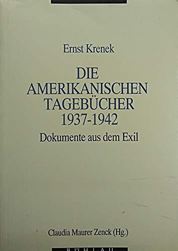 9783205054672: Ernst Krenek: Die amerikanischen Tagebücher, 1937-1942 : Dokumente aus dem Exil (Stichwort Musikgeschichte) (German Edition)