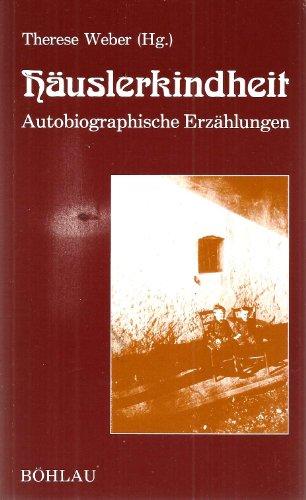 9783205061526: Häuslerkindheit: Autobiographische Erzählungen (Damit es nicht verlorengeht--) (German Edition)