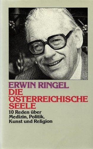 Die österreichische Seele. 10 Reden über Medizin,: Ringel, Erwin;