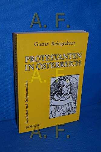 Protestanten in Österreich,Geschichte und Dokumentation. Mit 116 Abbildungen.: Reingrabner, ...
