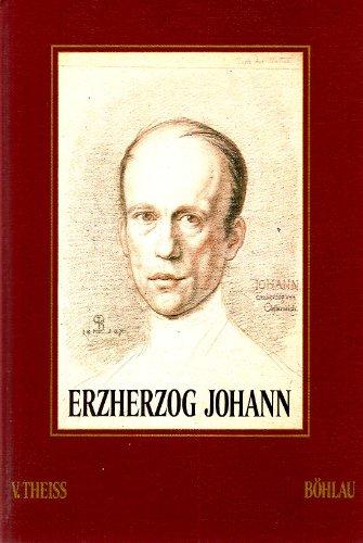 9783205071709: Erzherzog Johann: Der steirische Prinz