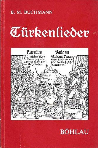 9783205072188: T�rkenlieder. Zu den T�rkenkriegen und besonders zur zweiten Wiener T�rkenbelagerung