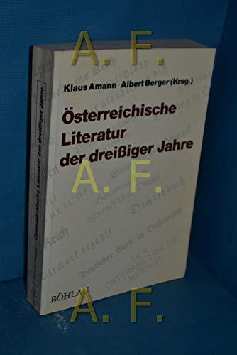9783205072522: Österreichische Literatur der dreissiger Jahre: Ideologische Verhältnisse, institutionelle Voraussetzungen, Fallstudien (German Edition)