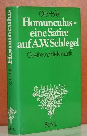 HOMUNCULUS - EINE SATIRE AUF A. W. SCHLEGEL Goethe und die Romantik: Höfler, Otto