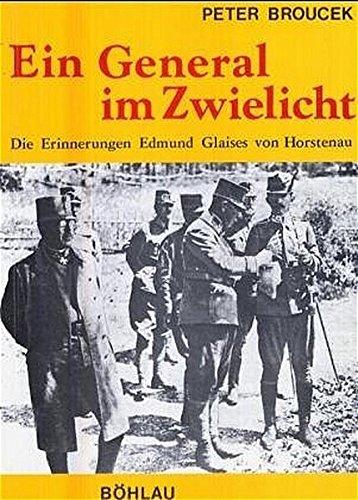 9783205087403: Ein General im Zwielicht: Die Erinnerungen Edmund Glaises von Horstenau (Veröffentlichungen der Kommission für Neuere Geschichte Österreichs) (German Edition)
