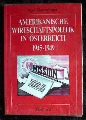 9783205088141: Amerikanische Wirtschaftspolitik in Österreich, 1945-1949 (Böhlaus zeitgeschichtliche Bibliothek) (German Edition)