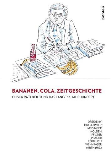 Bananen, Cola, Zeitgeschichte: Oliver Rathkolb und das lange 20. Jahrhundert: Lucile Dreidemy