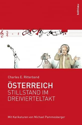 9783205203896: Österreich - Stillstand im Dreivierteltakt: Mit Karikaturen von Michael Pammesberger