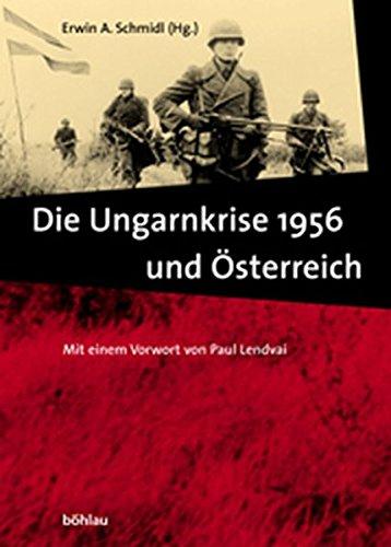 9783205770091: Die Ungarnkrise 1956 und Österreich: hrsg. von Erwin A. Schmidl unter Mitw. von Edda Engelke