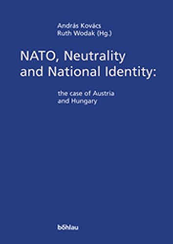 NATO, Neutrality and National Identity. The case of Austria and Hungary.: Andras Kovacs