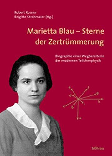 9783205770886: Marietta Blau - Sterne der Zertrümmerung: Biographie einer Wegbereiterin der modernen Teilchenphysik
